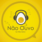 Não Ouvo #209 - Big Youtubers Brasil