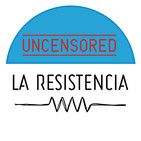 La Resistencia [UNCENSORED]