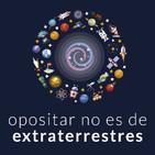 Opositar no es de extraterrestres