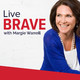 029 - Train the Brave: Everyday acts of courage to live a no-regrets life