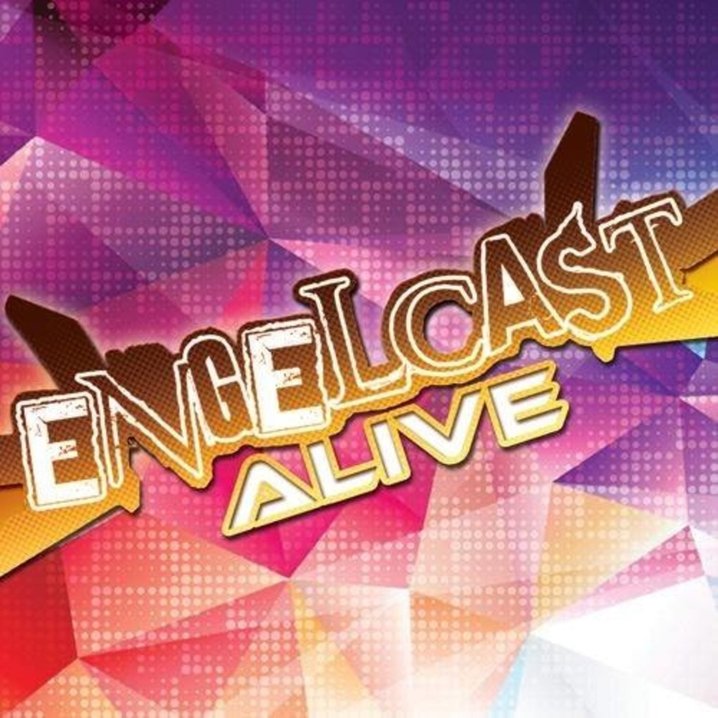 EngelCast Alive!