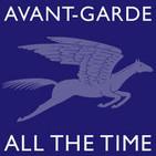 Avant-Garde All the Time
