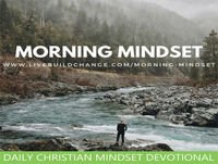 09-25-18 Morning Mindset Christian Daily Devotional