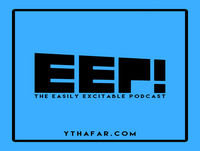 The Easily Excitable Podcast! Episode 136! With Derek!