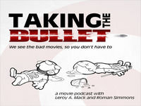 Taking The Bullet: An Angry Podcast About Bad Movi