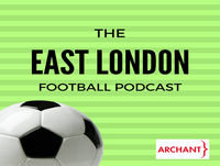 The East London Football Podcast: West Ham wreckage, your Orient questions, Daggers formation mystery and how to be a...