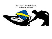 The Lapped Traffic Podcast- Episode 105 Best of Season 2 part 4