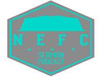 NEFC Sermon Podcast