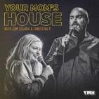 Your Mom's House with Christina Pazsitzky and Tom