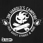Jim Harold's Campfire – True Ghost Stories | Jim H