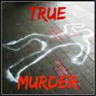 True Murder: The Most Shocking Killers in True Cri