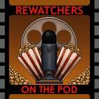 The Rewatchers on the Pod