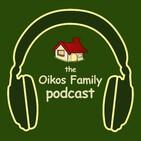 The Oikos Family Podcast