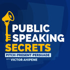 The Public Speaking Secrets Chapter 2 Ep 17 with Victor Ahipene
