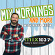 Mix Mornings and MORE - Dec 6 2019
