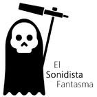 El Sonidista Fantasma