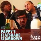 Pappy's Flatshare Slamdown