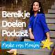 Episode 45: Over je dromen en doelen naleven - van rotonde naar afslag - Met Maike van Meulen