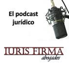 IurisFirma Abogados - El podcast jurídico