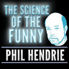 The Science of the Funny with Phil Hendrie