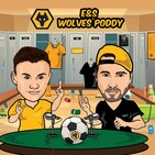 Episode 164 - Wolves (G)re(a)lishing Villa challenge!