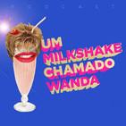 UmMilkshakeChamadoWanda