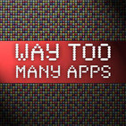 WayTooManyApps - 052 - Games and the Paradigm Shift