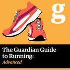 The Guardian Guide to Running podcast: Advanced