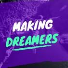 #MakingDreamers / #CreandoSoñadores