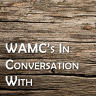 WAMC's Alan Chartock In Conversation With Dr. Ron Edsforth, Professor Of History And Peace Studies