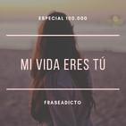 Mi vida eres tú