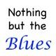 Nothing BUt The Blues #569