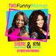 Two Funny Mamas Ep 14