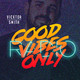 Vicktor Smith - Good Vibes Only (Episode 001)