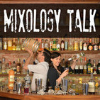 The Mixology Talk Podcast: Cocktails, Mixology and
