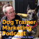 EP106 - Reduce Bounce Rates To Your Dog Training Website