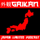 GAIKAN - Japón/Japan Limited Podcast