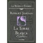 La Rueda Del Tiempo- La Torre Blanca- libro 6