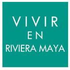 Vivir en Riviera Maya