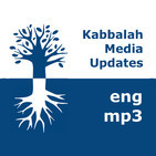 Kabbalah: Media Updates | mp3 #kab_en