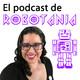 130 El Podcast de Robotania: recomendaciones para disfrutar