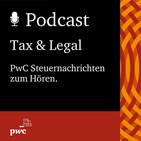 #44 pwc steuern + recht Podcast – aktuelle Steuernachrichten für Unternehmen