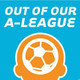 Out of Our A-League Season 2 Ep 21