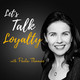 #8: Lessons from a Loyalty Expert: Leanne Papaioannou