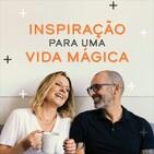Inspiração para uma Vida Mágica Podcast
