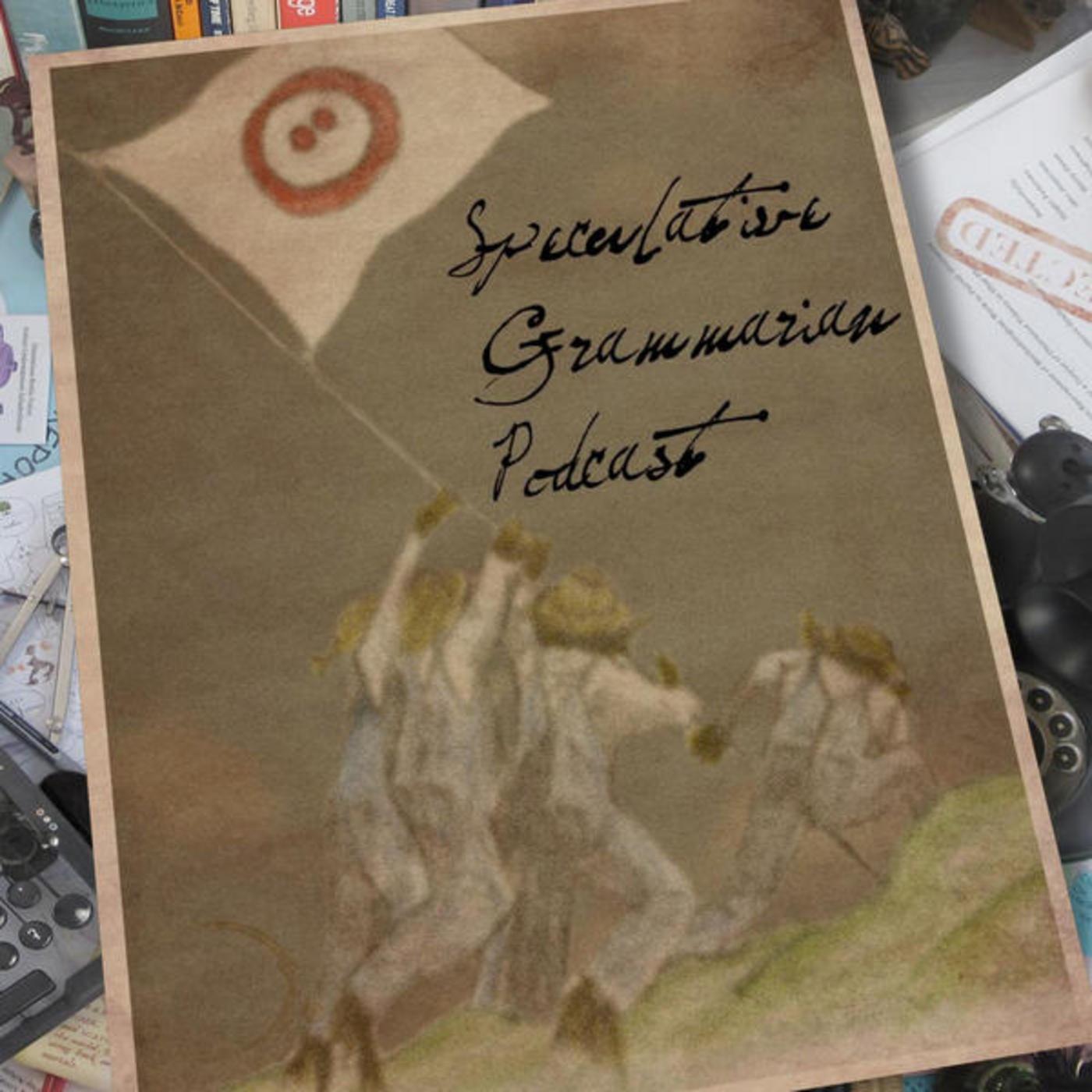 Speculative Grammarian Podcast
