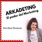 ARKADETING, el poder del marketing (Sara Panacea)