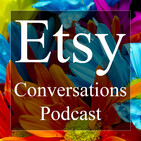 Etsy Conversations Podcast | Arts & Crafts | DIY |