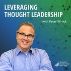 Leveraging Thought Leadership With Peter Winick – Episode 69 - James Kelley
