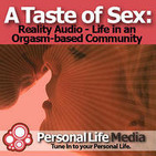 Taste of Sex - Reality Audio: A Reality Audio Show